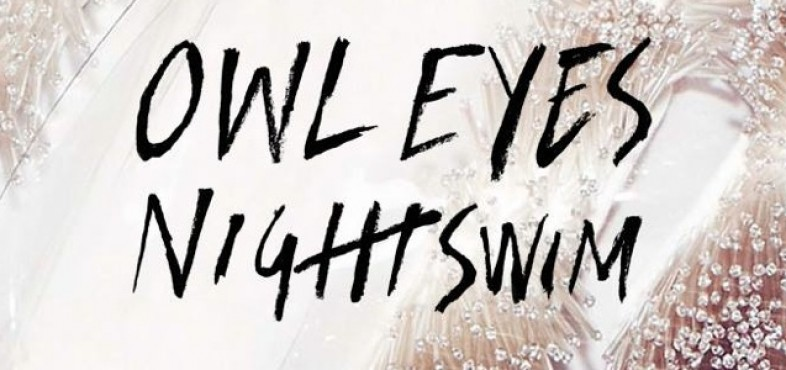 OWL EYES RELEASES THE NIGHTSWIM REMIX EP