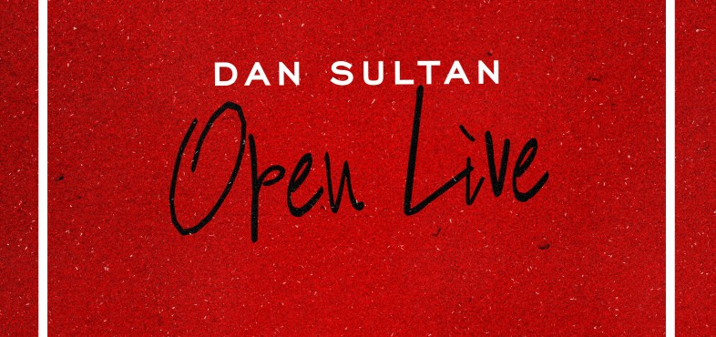 DAN SULTAN – OPEN LIVE ALBUM